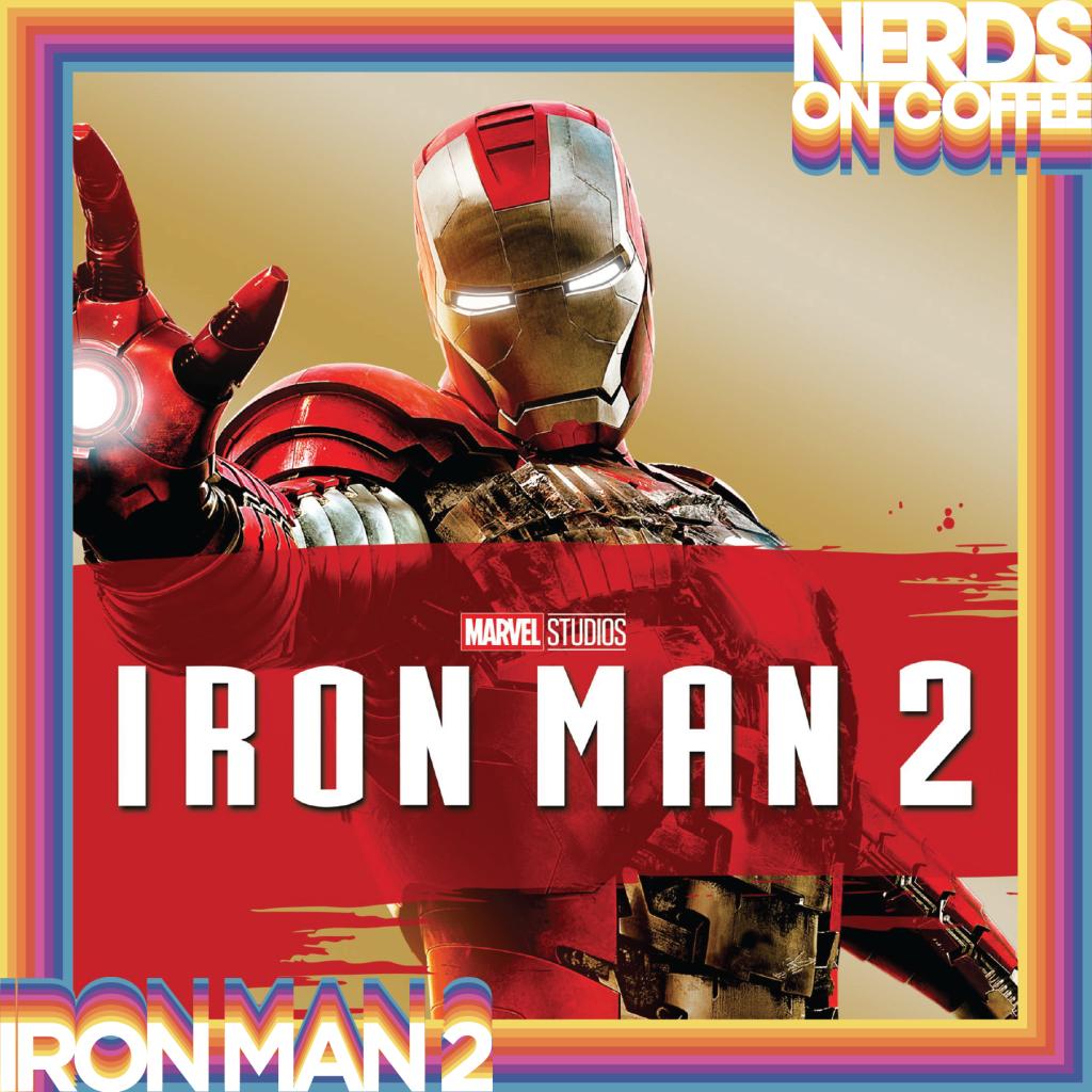"Episode 22: Movie Night Presents ""Iron Man 2"" | Nerds On Coffee"